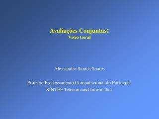 Avalia ções Conjuntas : Visão Geral