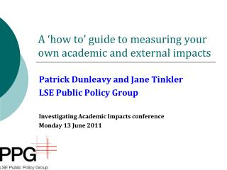A �how to� guide to measuring your own academic and external impacts