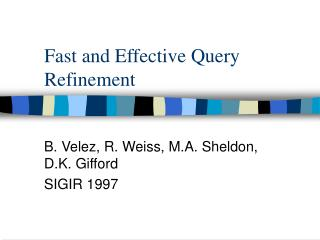 Fast and Effective Query Refinement