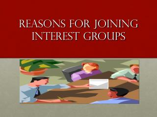 Reasons for Joining  Interest Groups