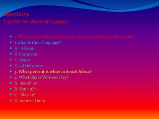 Questions  ( write on sheet of paper)