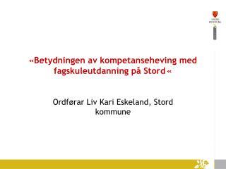 « Betydningen  av kompetanseheving med fagskuleutdanning på Stord «