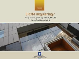 EKOM Regulering?