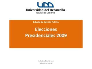 Estudio de Opinión Publica Elecciones  Presidenciales 2009