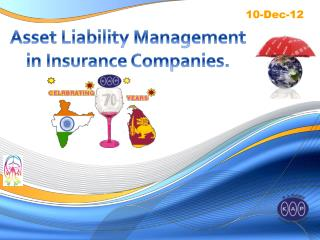 Asset Liability Management  in Insurance Companies.