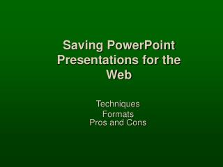 Saving PowerPoint Presentations for the Web