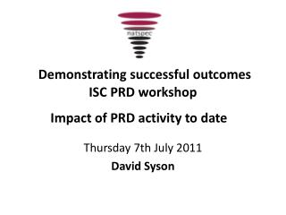 Demonstrating  successful outcomes  ISC PRD  workshop