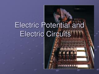 Electric Potential and Electric Circuits