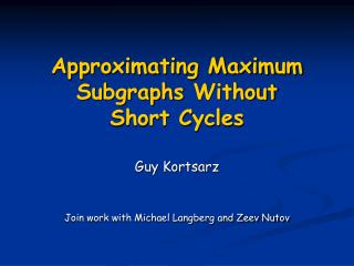 Approximating Maximum  Subgraphs  Without Short Cycles