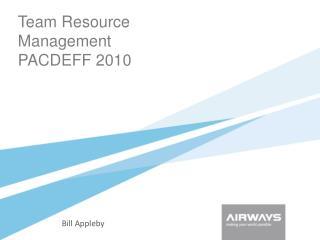 Team Resource Management PACDEFF 2010