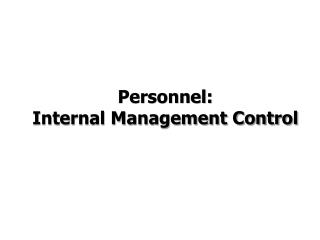 Personnel:   Internal Management Control