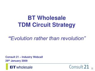 "BT Wholesale TDM Circuit Strategy "" Evolution rather than revolution"""