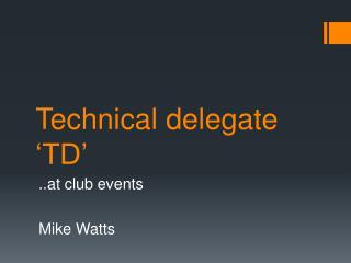 Technical delegate �TD�