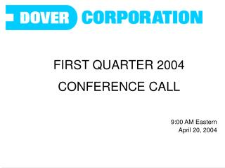 FIRST QUARTER 2004 CONFERENCE CALL 9:00 AM Eastern April 20, 2004