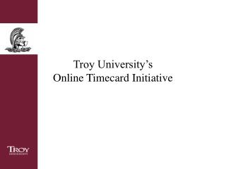 Troy University's Online Timecard Initiative