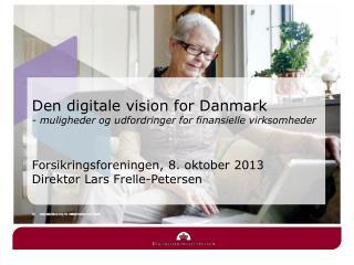 Den digitale vision for Danmark - muligheder og udfordringer for finansielle virksomheder