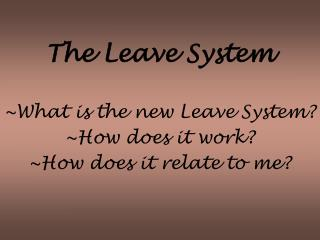 The Leave System
