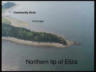 Northern tip of Eliza