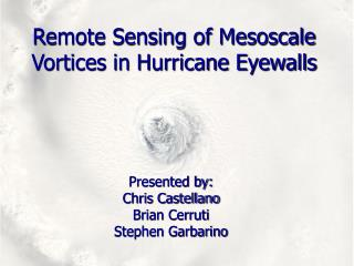 Remote Sensing of Mesoscale Vortices in Hurricane Eyewalls