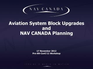 Aviation System Block Upgrades  and  NAV CANADA Planning