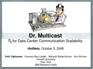 Dr. Multicast  for Data Center Communication Scalability