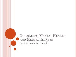 Normality, Mental Health and Mental Illness