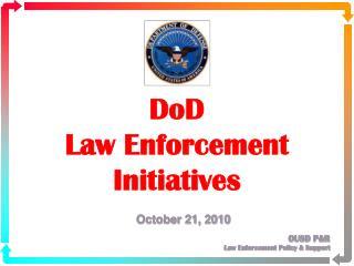 DoD  Law Enforcement  Initiatives