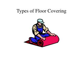 Types of Floor Covering