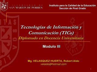 Tecnologías de Información y Comunicación (TICs) Diplomado en Docencia Universitaria