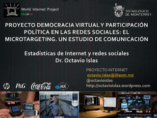 PROYECTO INTERNET octavio.islas@iitesm.mx @octavioislas octavioislas.wordpress