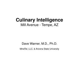 Culinary Intelligence Mill Avenue - Tempe, AZ
