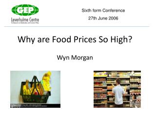 Why are Food Prices So High? Wyn Morgan
