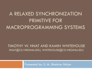 A Relaxed Synchronization Primitive for Macroprogramming  Systems
