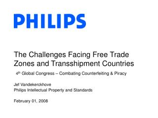The Challenges Facing Free Trade Zones and Transshipment Countries  4th Global Congress   Combating Counterfeiting  Pira