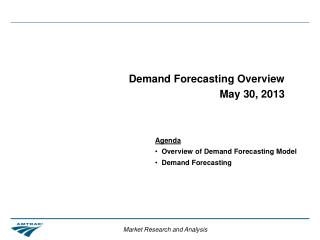 Demand Forecasting Overview May 30, 2013