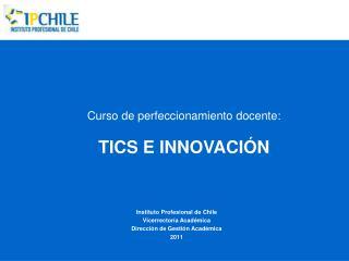 Curso de perfeccionamiento docente: TICS E INNOVACIÓN