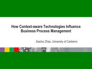 How Context-aware Technologies Influence Business Process Management