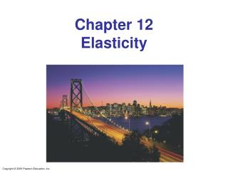 Chapter 12 Elasticity