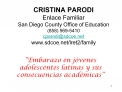CRISTINA PARODI Enlace Familiar San Diego County Office of Education 858 569-5410 cparodisdcoe sdcoe