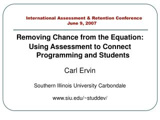 International Assessment & Retention Conference 			    June 9, 2007