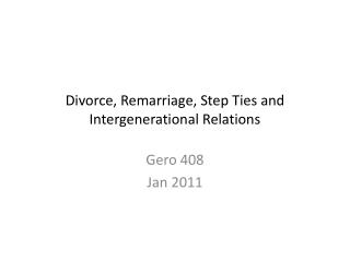 Divorce, Remarriage, Step Ties and Intergenerational Relations