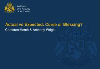 Actual  vs  Expected: Curse or Blessing?