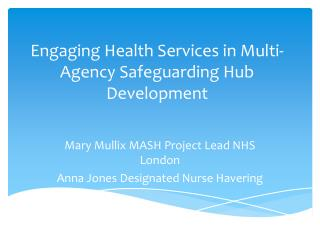 Engaging Health Services in Multi-Agency Safeguarding Hub Development