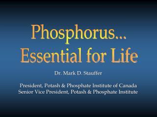 Phosphorus... Essential for Life