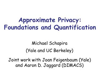 Approximate Privacy: Foundations and Quantification
