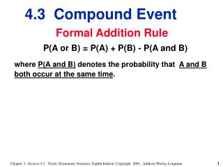 Formal Addition Rule P(A or B) = P(A) + P(B) - P(A and B)