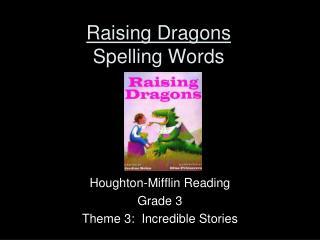 Raising Dragons Spelling Words