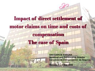 Impact of direct settlement of  motor claims on time and costs of  compensation The  case of Spain