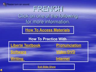 FRENCH Click on one of the following for more information.