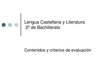 Lengua Castellana y Literatura  2º de Bachillerato